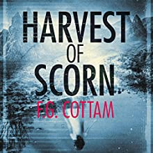Harvest of Scorn: The Colony, Book 3 Audiobook by F. G. Cottam Narrated by David Rintoul