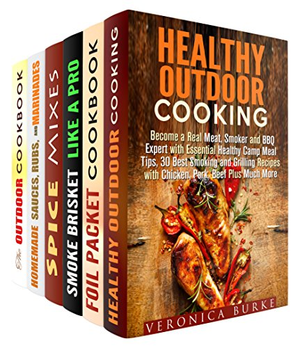 Be a Barbecue Expert Box Set (6 in 1): The Best Healthy Out door Cooking Recipes to Try for Your Next Outdoor Adventure (Campfire Meals & Smoking and Grilling) by Veronica Burke, Rita Hooper, Abby Chester, Sharon Greer