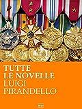 Pirandello. Tutte le novelle (RLI CLASSICI) (Italian Edition)