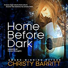 Home Before Dark: Carolina Moon, Book 1 (       UNABRIDGED) by Christy Barritt Narrated by Caroline McLaughlin