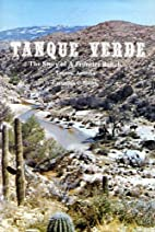 Tanque Verde: The story of a frontier ranch,…