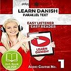 Learn Danish - Easy Reader - Easy Listener - Parallel Text Audio Course, No.1 Hörbuch von  Polyglot Planet Gesprochen von: Marcus Jeppesen, Christopher Tester