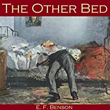 The Other Bed (       UNABRIDGED) by E. F. Benson Narrated by Cathy Dobson