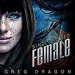 Single Wired Female | Greg Dragon