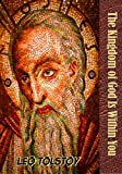 img - for The Kingdom of God Is Within You: Christianity Not As a Mystic Religion, But As a New Theory of Life (Timeless Classic Books) book / textbook / text book