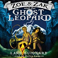 Zoe & Zak and the Ghost Leopard (Volume 1) (       UNABRIDGED) by Lars Guignard Narrated by Bailey S. Carlson