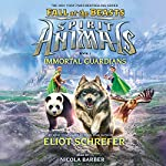 Immortal Guardians: Spirit Animals: Fall of the Beasts, Book 1 | Eliot Schrefer