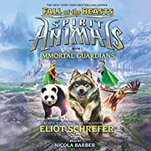 Immortal Guardians: Spirit Animals: Fall of the Beasts, Book 1 (       UNABRIDGED) by Eliot Schrefer Narrated by Nicola Barber