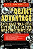 The Object Advantage: Business Process Re-engineering with Object Technology (ACM Press) by Jacobson, Ivar, Ericsson, M., Jacobson, A. [28 September 1994]