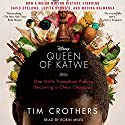 The Queen of Katwe: A Story of Life, Chess, and One Extraordinary Girl Audiobook by Tim Crothers Narrated by Robin Miles