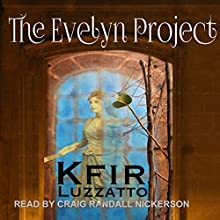The Evelyn Project (       UNABRIDGED) by Kfir Luzzatto Narrated by Craig Randall Nickerson