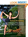 Animal Stretching: Learn the Secrets to Increase your Strength, Flexibility, Stamina and Energy Levels Naturally