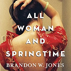 All Woman and Springtime | [Brandon W. Jones]