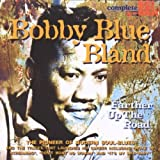 "echange, troc Bobby ""Blue"" Bland - Farther Up The Road"