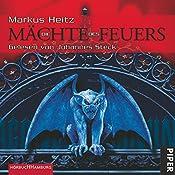Die Mächte des Feuers (Mächte des Feuers 1) | Markus Heitz