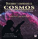 Descubrir y comprender el cosmos / NightWatch: Guia practica para observar el cielo / A Practical Guide to Viewing the Universe (Spanish Edition) (8479026383) by Dickinson, Terence