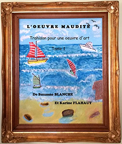 loeuvre-maudite-trahison-pour-une-oeuvre-dart-tome-1-french-edition