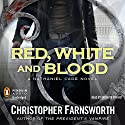 Red, White, and Blood: The President's Vampire, Book 3 (       UNABRIDGED) by Christopher Farnsworth Narrated by Bronson Pinchot