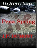 img - for Pena Spring (The Journey Trilogy Book 1) book / textbook / text book