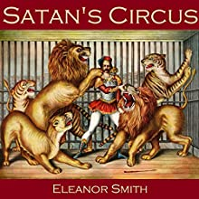 Satan's Circus (       UNABRIDGED) by Eleanor Smith Narrated by Cathy Dobson