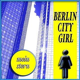 mein stern du bist mein stern berlin city girl amazon. Black Bedroom Furniture Sets. Home Design Ideas