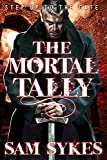The Mortal Tally (Bring Down Heaven)