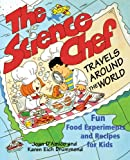 Joan D'Amico The Science Chef Travels Around the World: Fun Food Experiments and Recipes for Kids (Children's)