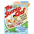 The Science Chef Travels Around the World: Fun Food Experiments and Recipes for Kids (Children's)
