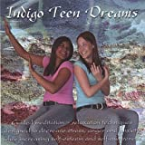 Indigo Teen Dreams: Guided Relaxation Techniques Designed to Decrease Stress, Anger and Anxiety while Increasing Self-esteem and