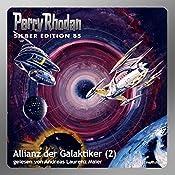 Allianz der Galaktiker - Teil 2 (Perry Rhodan Silber Edition 85) | Clark Darlton, Kurt Mahr, Hans Kneifel