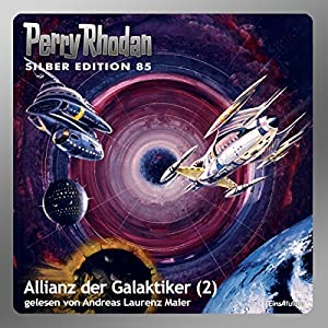 Allianz der Galaktiker - Teil 2 (Perry Rhodan Silber Edition 85) Hörbuch