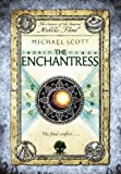 Michael Scott The Enchantress: Book 6 (The Secrets of the Immortal Nicholas Flamel)