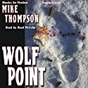 Wolf Point Audiobook by Mike Thompson Narrated by Reed McColm