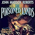 The Poisoned Lands: Stormlands, Book 3 Audiobook by John Maddox Roberts Narrated by Michael McConnohie