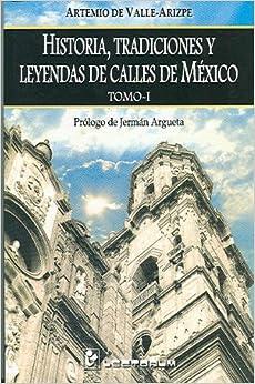 Amazon.com: Historia, tradiciones y leyendas de calles de Mexico