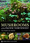 Mushrooms of the Pacific Northwest: T...