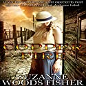 Copper Fire: Copper Star, Book 2 Audiobook by Suzanne Woods Fisher Narrated by Sheila Marie Nicholas