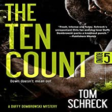 The Ten Count (Duffy Dombrowski) (Volume 5) (       UNABRIDGED) by Tom Schreck Narrated by Eddie Frierson