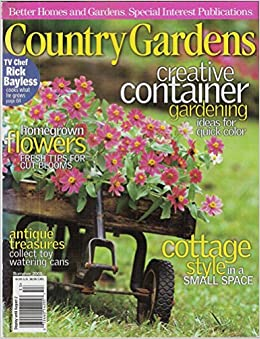 Better Homes And Gardens Special Interest Publications Country Gardens Summer 2005 Various