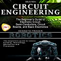 Circuit Engineering & Robotics Audiobook by  Solis Tech, Kenneth Fraser Narrated by Millian Quinteros