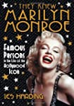 They Knew Marilyn Monroe: Famous Pers...