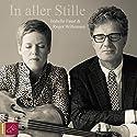 In aller Stille: Ein Dialog Hörbuch von Roger Willemsen, Isabelle Faust Gesprochen von: Roger Willemsen, Isabelle Faust
