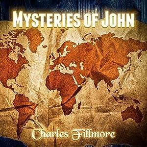 Mysteries of John Hörbuch von Charles Fillmore Gesprochen von: Andrew Morantz