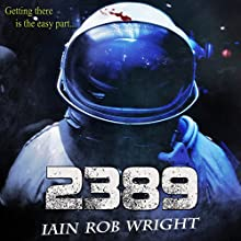 2389: A Space Horror Novel (       UNABRIDGED) by Iain Rob Wright Narrated by Nigel Patterson