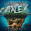 A Dead Man's Tale Audiobook by K.R. Patterson Narrated by Tim Campbell