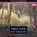 First Love (       UNABRIDGED) by Ivan Turgenev Narrated by David Troughton