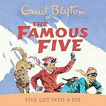 Famous Five: Five Get Into A Fix: Book 17 | Livre audio Auteur(s) : Enid Blyton Narrateur(s) : Jan Francis