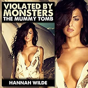 Violated By Monsters: The Mummy Tomb Audiobook