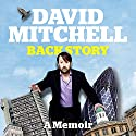 David Mitchell: Back Story Audiobook by David Mitchell Narrated by David Mitchell