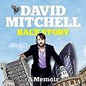 David Mitchell: Back Story Audiobook by David Mitchell Narrated by David Mitchell
